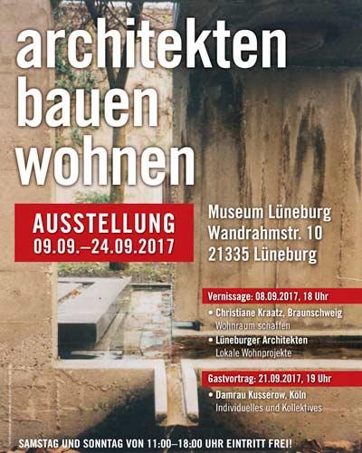 Architekten Lüneburg museum lüneburg ausstellung 2017 architekten bauen wohnen